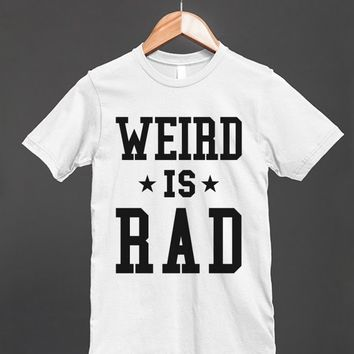 WEIRD IS RAD T-SHIRT ID7252319