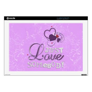 Just Love Somebody Laptop Skin