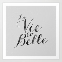 La Vie Est Belle Art Print Promoters