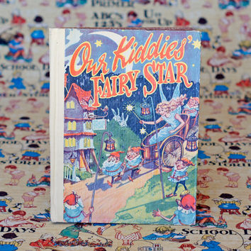 Our Kiddies' Fairy Star Vintage Picture Book Story Book Children's Book with stories, poems and comics