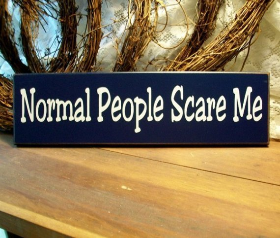 Normal People Scare Me Wood Sign Funny by CountryWorkshop on Etsy