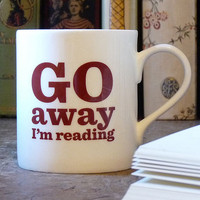 &#x27;go away&#x27; bone china mug by the literary gift company | notonthehighstreet.com
