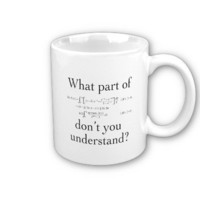 What part of... mugs from Zazzle.com