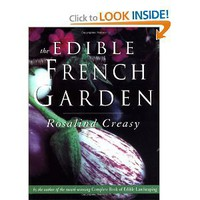 Amazon.com: The Edible French Garden (Edible Garden Series, Vol. 3) (9789625932927): Rosalind Creasy: Books
