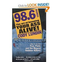 98.6 Degrees: The Art of Keeping Your Ass Alive [Illustrated] [Paperback]