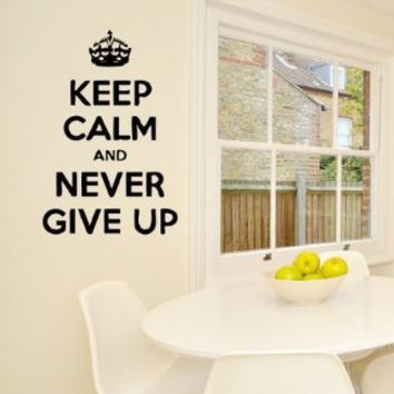 Wall Vinyl Decal Sticker Keep Calm and Never Give up Room Art Design Nice Picture Decor Hall Wall Lettering Chu1268
