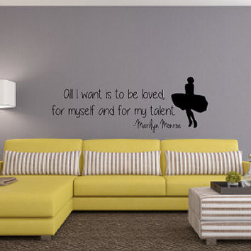 Marilyn Monroe - All I Want Is To Be Loved For Myself And Talent - Quote - Wall Art Decal