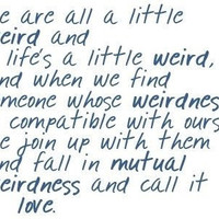 weirdness quote | Flickr - Photo Sharing!