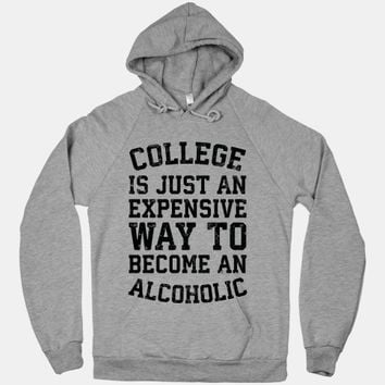 College Is Just An Expensive Way To Become An Alcoholic