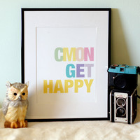 Cmon Get Happy Custom 8x10 Art Print Poster by capow on Etsy