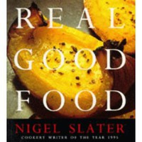 Amazon.com: Real Good Food (9781857023701): Nigel Slater: Books