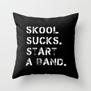 Skool sucks Throw Pillow by Deadly Designer