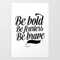 Bold and Brave Art Print by Allyson Johnson