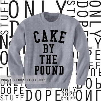 Cake By The Pound Sweatshirt I Woke Up Like This Beyonce Sweater [Small Medium Large] Womens Mens Unisex Girls Boys Flawless Sweatshirt