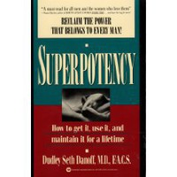 Superpotency: How to Get It, Use It, and Maintain It for a Lifetime