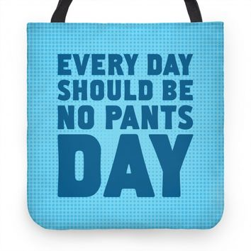 Every Day Should Be No Pants Day