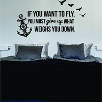 If You Want to Fly Quote Decal Wall Vinyl Art Sticker Anchor Birds Nature