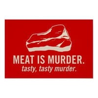 Meat is Murder, Tasty Tasty Murder Poster from Zazzle.com