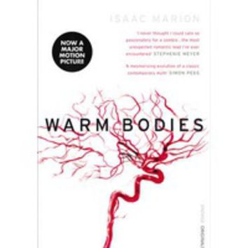 Warm Bodies : Isaac Marion : 9780099549345