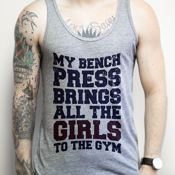 My Bench Press Brings All the Girls to the Gym on an Athletic Grey Tank Top