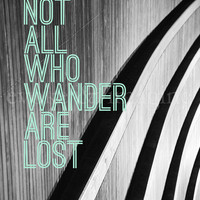 Evoke & Imagine - Not All Who Wander - Art Print & Canvas