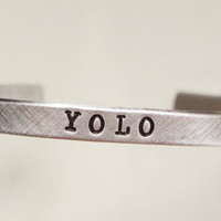 Custom Cuff Bracelet YOLO You Only Live Once 1/4&quot; Aluminum Personalized Quote Cuff Bracelet Add Initials or Date