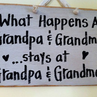 What happens at GRANDPA and GRANDMA'S stays at Grandpa and Grandma's sign