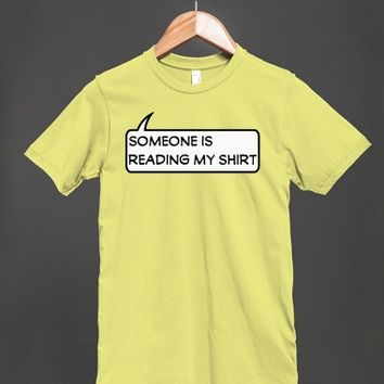 Comic Book Speech Bubble - Someone Is Reading My Shirt - More colors and styles are available
