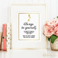 Always Be Yourself. Unless you can be a mermaid. Then always be a mermaid. Printable wall art decor (Instant digital download - JPG)