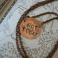 "Game of Thrones inspired Necklace Hand Hammered ""NOT TODAY"" jewelry"