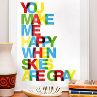 You make me happy when skies are gray poster A3 print by handz