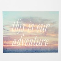 This Is Our Adventure Print