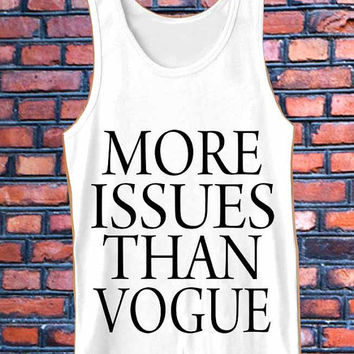 more issues than vogue best Tank Top Mens and Girls