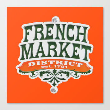 Signs: The French Market Stretched Canvas by Legends of Darkness Photography