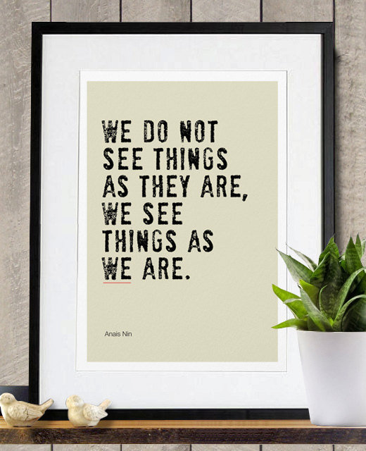 We See Things as We are Poster A3 Print