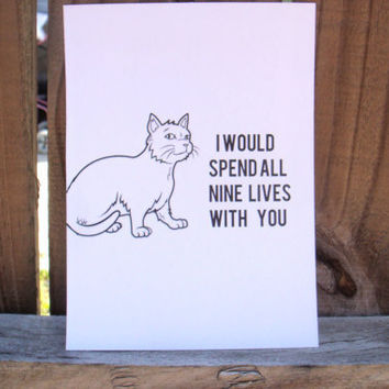 """Anniversary Card. """"I would Spend All Nine Lives With You"""" Cat Illustration"""