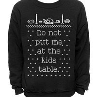 Ugly Christmas and Thanksgiving Sweater - Black Mens CREW - Do not put me at the kids table.