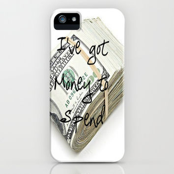 I've Got Money to Spend Money Series #1 iPhone & iPod Case by 2sweet4words Designs