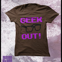 Geek out tshirt womens