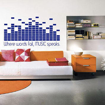 Where Words Fail Music Speaks - Wall Decal - DJ Decal - Home Decor - Equalizer - Studio Decor - High Quality Vinyl Graphic