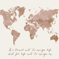 We travel not to escape life world map Art Print by blursbyaiShop | Society6
