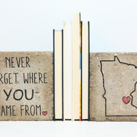 Bookends- Personalized. Never Forget Where YOU Came From/  Rustic Decor/ State Decor/ Minnesota/ ANY STATE
