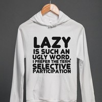 Lazy Is Such An Ugly Word-Unisex White Hoodie