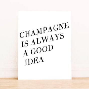 "Printable Art ""Champagne is Always a Good Idea"" Kitchen Art Typography Poster Dorm Decor Apartment Decor Poster"