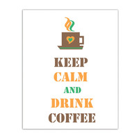 Keep Calm and Drink Coffee, instant download, keep calm Printable, heart, Kitchen decor, Wall art, coffee, Art Poster, gift, 8x10