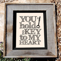 "Skeleton Key Art Poster - 16x20 - ""You Hold the Key to My Heart"" - Typographic"