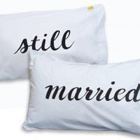 'Still Married' pillowcases