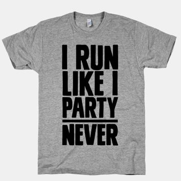 I Run Like I Party