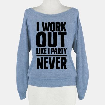 I Workout Like I Party