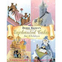 Debbie Brown&#x27;s Enchanted Cakes for Children (Hardcover)